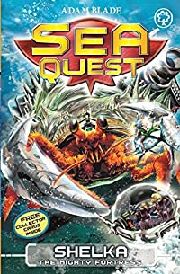 Shelka the Mighty Fortress (Sea Quest #31)