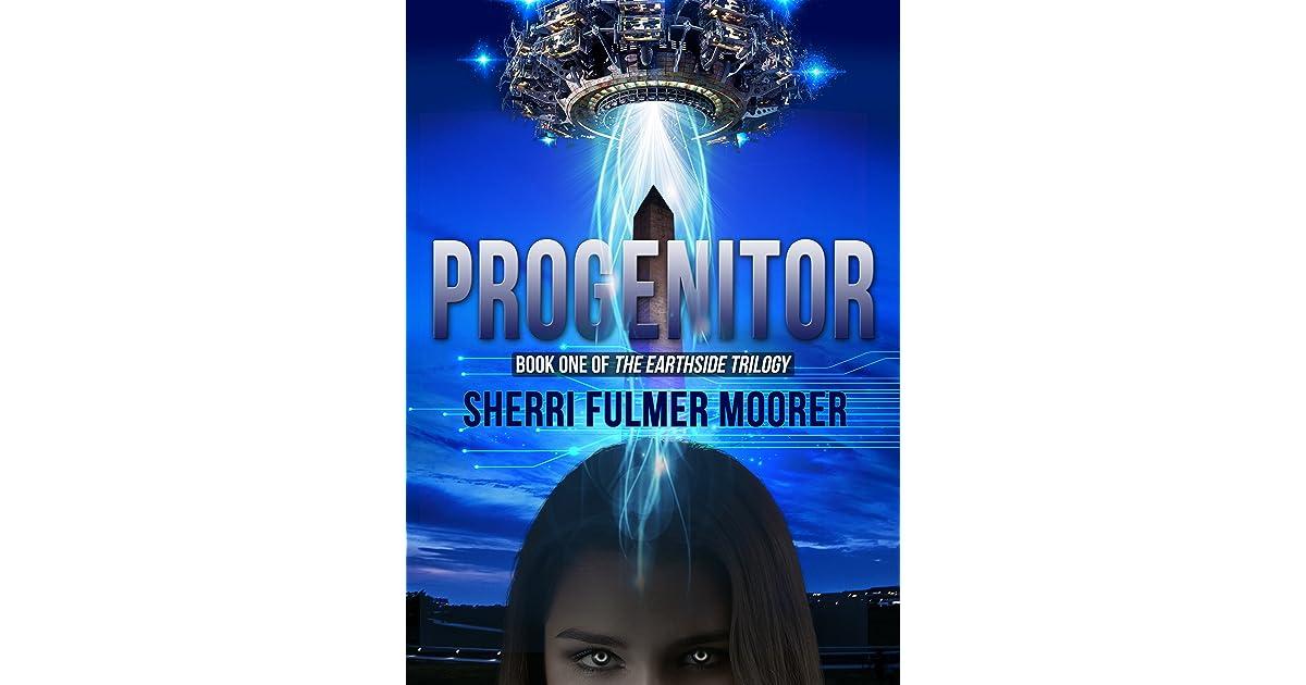 Progenitor The Earthside Trilogy 1 By Sherri Fulmer Moorer