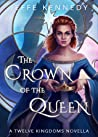 The Crown of the Queen (Twelve Kingdoms, #3.6; The Uncharted Realms, #0.5)