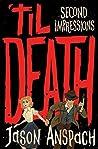 'til Death: Second Impressions (Rockwell Return Files #2)