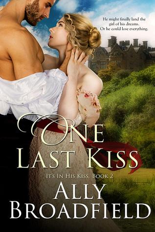 One Last Kiss (It's In His Kiss #1)