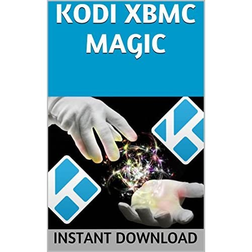KODI XBMC Magic: Watch Thousands of Movies & Tv Shows For