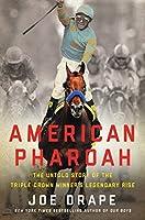 American Pharoah: The Untold Story of the Triple Crown Winner's Legendary Rise