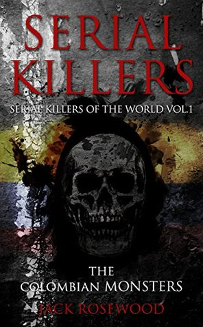 Serial Killers: The Colombian Monsters