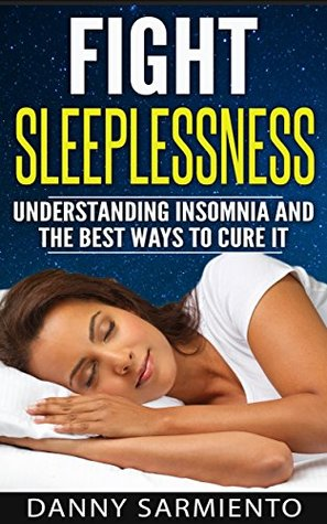 Fight Sleeplessness: Understanding Insomnia And The Best Ways To Cure It