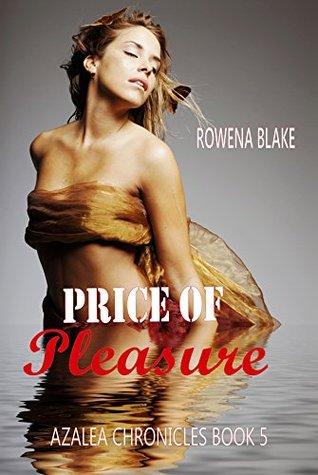Price of Pleasure: (Adult Fantasy Series) (Azalea Chronicles Book 5)