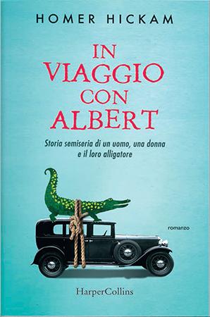 In viaggio con Albert: Storia semiseria di un uomo, una donna e il loro alligatore