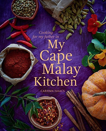 My Cape Malay Kitchen Cooking for my father in My Cape Malay Kitchen