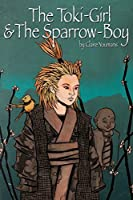 The Toki-Girl and the Sparrow-Boy Book One Coming Home