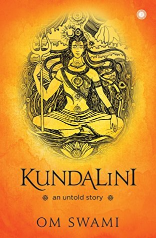 Kundalini An Untold Story By Om Swami