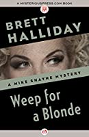 Weep for a Blonde (The Mike Shayne Mysteries Book 27)