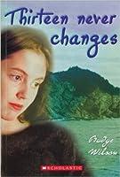 Thirteen Never Changes