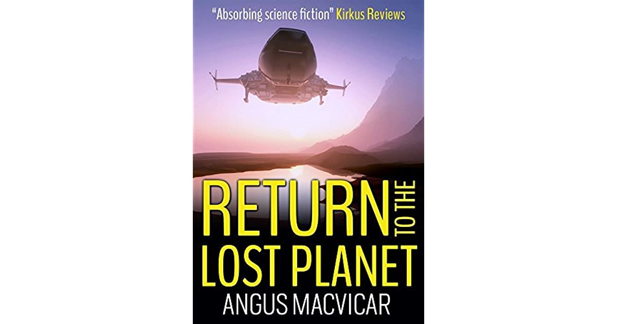 Return to the Lost Planet by Angus MacVicar