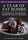 Ketogenic Diet: A Year of Keto Fat Bombs: 52 Seasonal Recipes Ketogenic Cookbook (Sweet & Savory Recipes)