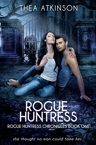 Rogue Huntress (Rogue Huntress Chronicles #1)