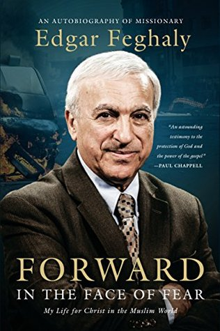 Forward in the Face of Fear by Edgar Feghaly