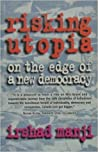 Risking Utopia: On the Edge of a New Democracy