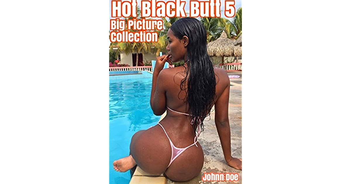 Hot Black Butt 5 Big Picture Colletion By Johnn Doe-9985