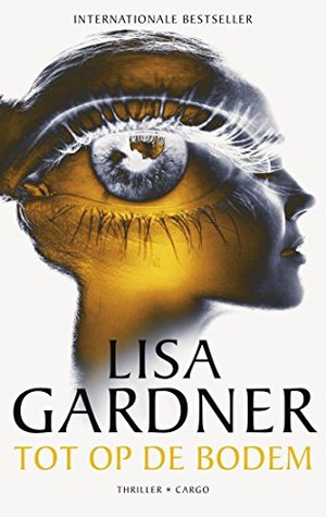 Tot op de bodem by Lisa Gardner