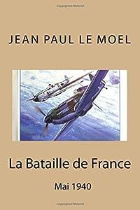 La Bataille de France: Mai 1940