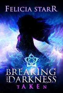 Taken (Breaking the Darkness, #1)