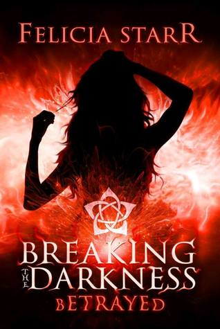 Betrayed (Breaking the Darkness, #2)