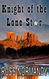 Knight of the Lone Star: The Life and Texas of Lawrence Sullivan Ross