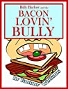 Billy Barlow and the Bacon Lovin' Bully (Billy Barlow Series Book 2)