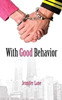 With Good Behavior (Conduct)