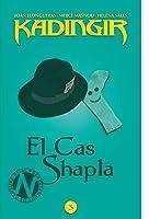 El cas Shapla (Kadingir, #3)