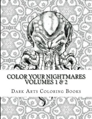 Color Your Nightmares Volumes 1 2 Coloring Pages For