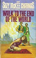 Walk to the End of the World (Holdfast Chronicles, #1)