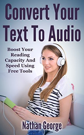 Convert Your Text To Audio: Boost Your Reading Capacity And Speed Using Free Tools Like Audacity