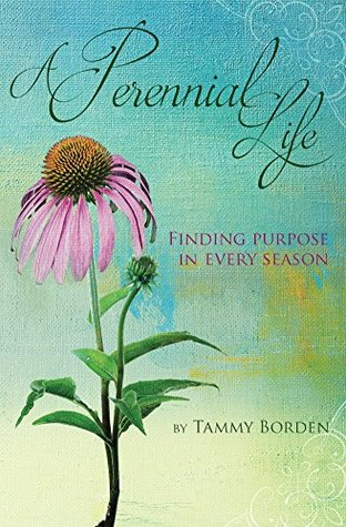 A Perennial Life: Finding purpose in every season