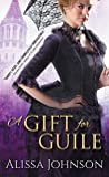 A Gift for Guile (The Thief Takers, #2)