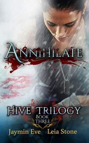 Annihilate (Hive Trilogy, #3)