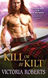 Kill or Be Kilt (Highland Spies, #3)