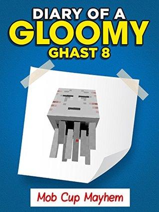 MINECRAFT: Diary of a Gloomy Ghast 8 (Mob Cup Mayhem)