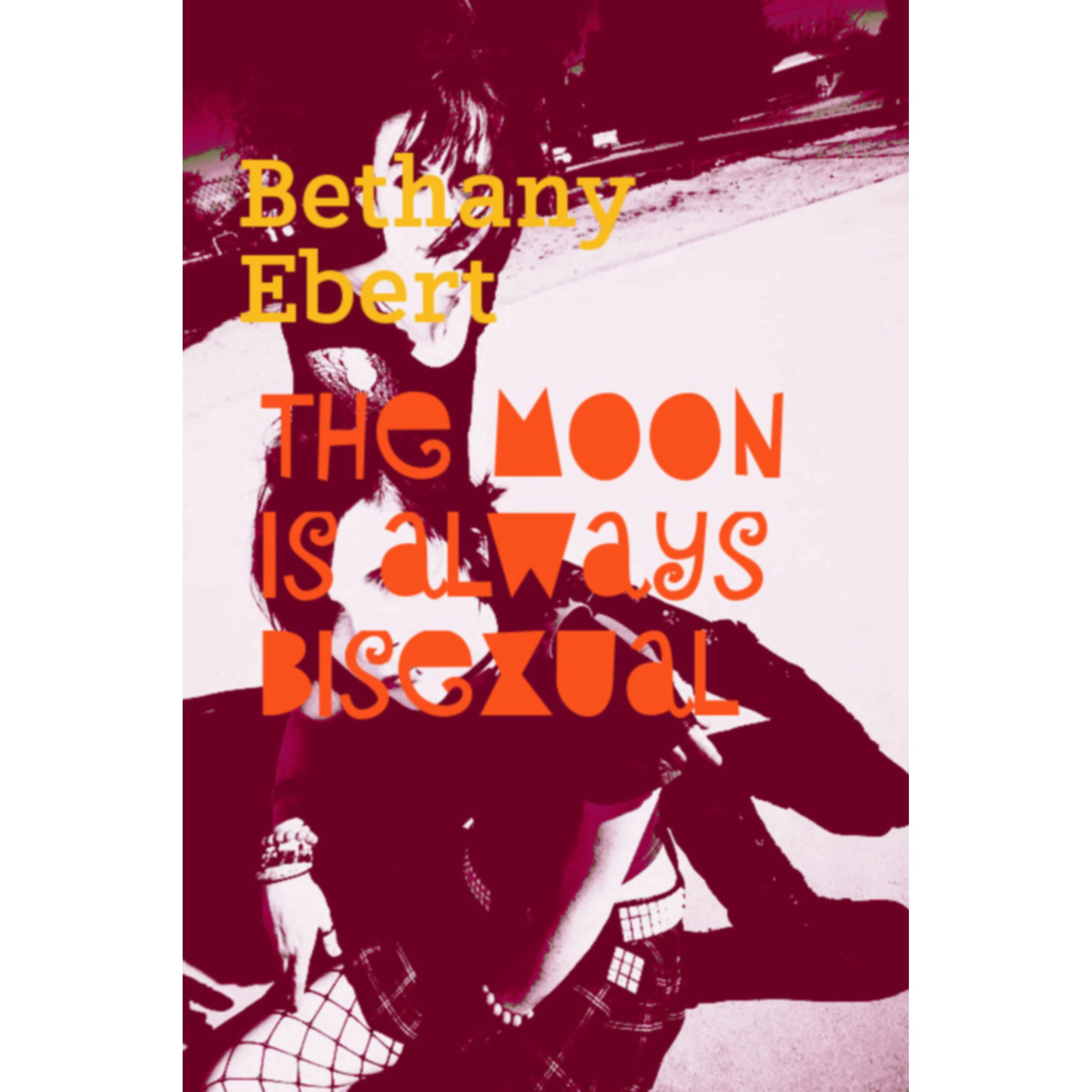 The moon is always bisexual by bethany ebert fandeluxe Ebook collections