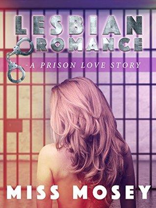 Lesbian Romance: A Prison Love Story