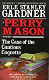 The Case of the Cautious Coquette (Perry Mason, #34)