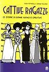 Cattive ragazze: 15 storie di donne audaci e creative