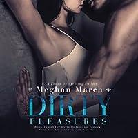 Dirty Pleasures (The Dirty Billionaire Trilogy, #2)