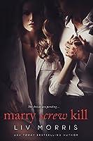 Marry Screw Kill