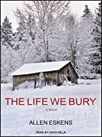 The Life We Bury (Joe Talbert, #1; Max Rupert, #1))
