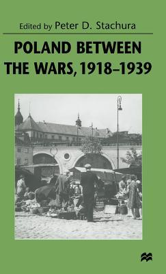 Poland Between The Wars, 1918 1939