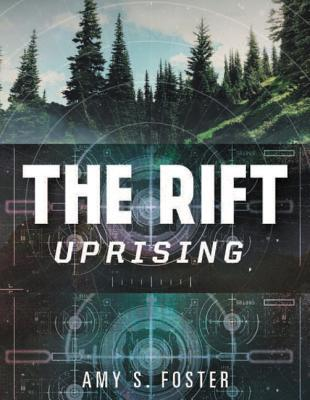 The Rift Uprising (The Rift Uprising Trilogy #1) by Amy S  Foster