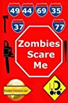 Zombies Scare Me by I.D. Oro