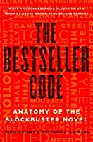 The Bestseller Code: Anatomy of a Blockbuster Novel