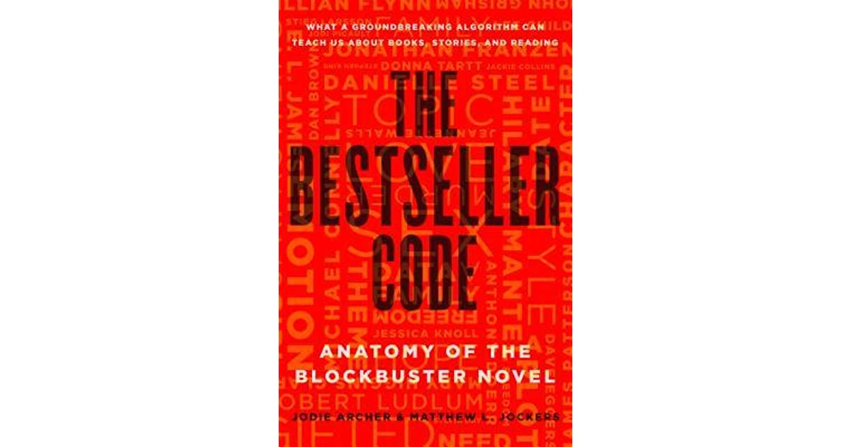 The Bestseller Code: Anatomy of a Blockbuster Novel by Jodie Archer